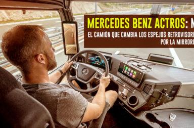 Mercedes Benz Actros: El camión que cambia los espejos retrovisores por la MirrorCam