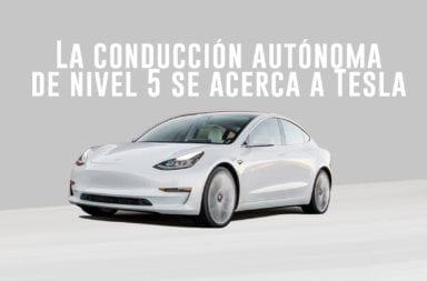 La conducción autónoma de nivel 5 se acerca a Tesla