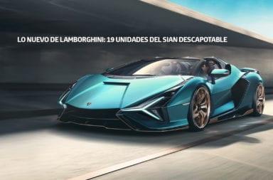 Lo nuevo de Lamborghini: 19 unidades del Sian descapotable