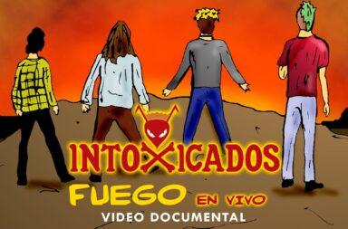 Intoxicados adelanta su documental lanzando 'Fuego' en vivo