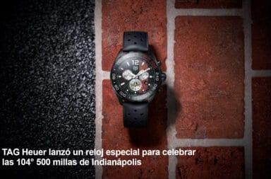 TAG Heuer lanzó un reloj especial para celebrar las 104° 500 millas de Indianápolis