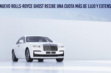 El nuevo Rolls-Royce Ghost recibe una cuota más de lujo y extensión