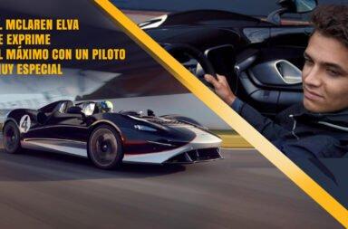 El McLaren Elva se exprime al máximo con un piloto muy especial