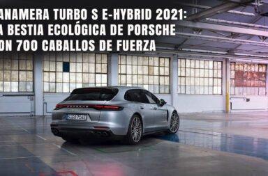 Panamera Turbo S E-Hybrid 2021: La bestia ecológica de Porsche con 700 caballos de fuerza