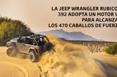 La Jeep Wrangler Rubicon 392 adopta un motor V8 para alcanzar los 470 caballos de fuerza y hacer historia