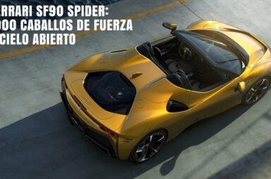 Ferrari SF90 Spider: 1000 caballos de fuerza a cielo abierto