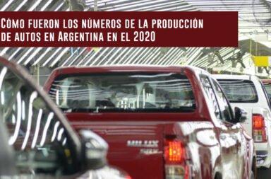 ¿Cómo fueron los números de la producción de autos en Argentina en el 2020?