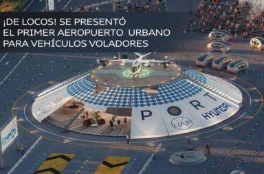 ¡De locos! Se presentó el primer aeropuerto urbano para vehículos voladores