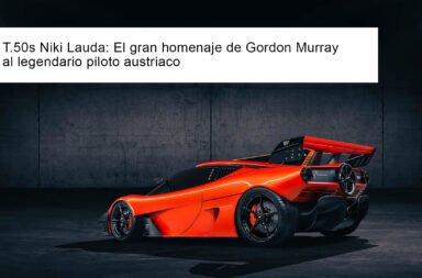 T.50 Niki Lauda: El gran homenaje de Gordon Murray al legendario piloto austriaco