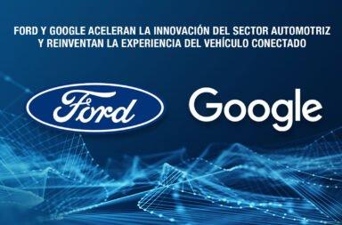 Fuerte alianza de Ford con Google para ofrecer sistemas e inteligencia artificial en los autos