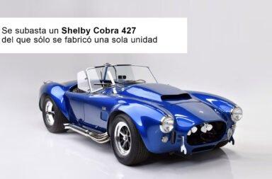Se subasta un Shelby Cobra 427 del que sólo se fabricó una sola unidad