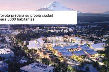 Toyota prepara su propia ciudad para 3000 habitantes