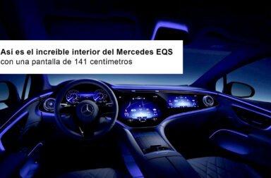 Así es el increíble interior del Mercedes EQS con una pantalla de 141 centímetros
