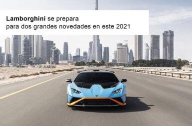 Lamborghini se prepara para dos grandes novedades en este 2021