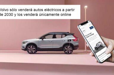 Volvo sólo venderá autos eléctricos a partir de 2030 y los venderá únicamente online
