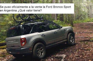 Se puso oficialmente a la venta la Ford Bronco Sport en Argentina ¿Qué valor tiene?