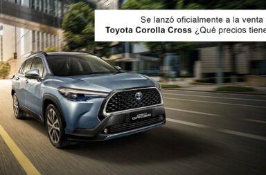 Se lanzó oficialmente a la venta el Toyota Corolla Cross ¿Qué precios tiene?