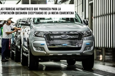 Las fábricas automotrices que producen para la exportación quedaron exceptuadas de la nueva cuarentena