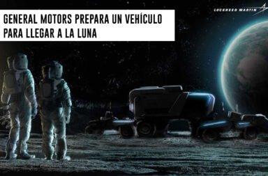 General Motors prepara un vehículo para llegar a la Luna