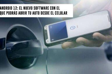 Android 12: El nuevo software con el que podrás abrir tu auto desde el celular
