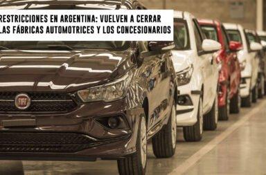 Restricciones en Argentina: Vuelven a cerrar las fábricas automotrices y los concesionarios