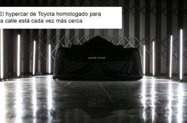El hypercar de Toyota homologado para la calle está cada vez más cerca