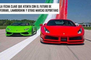 La fecha clave que atenta con el futuro de Ferrari, Lamborghini y otras marcas deportivas