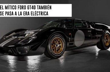 El mítico Ford GT40 también se pasa a la era eléctrica