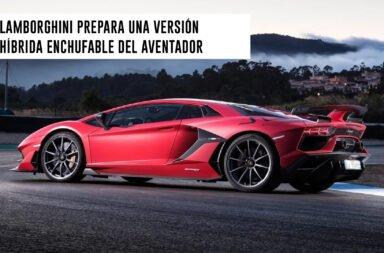 Lamborghini prepara una versión híbrida enchufable del Aventador