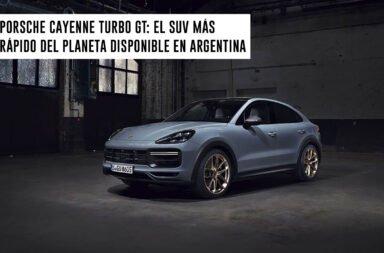 Porsche Cayenne Turbo GT: El SUV más rápido del planeta disponible en Argentina