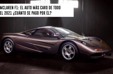 McLaren F1: El auto más caro de todo el 2021 ¿Cuánto se pagó por él?