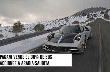 Pagani vende el 30% de sus acciones a Arabia Saudita